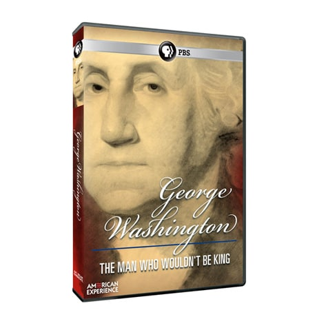 American Experience: George Washington: The Man Who Wouldn't Be King DVD