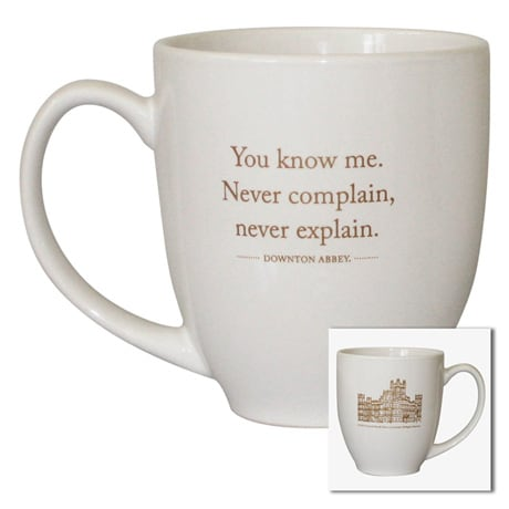 Downton Abbey 'Never Explain' 16oz Mug