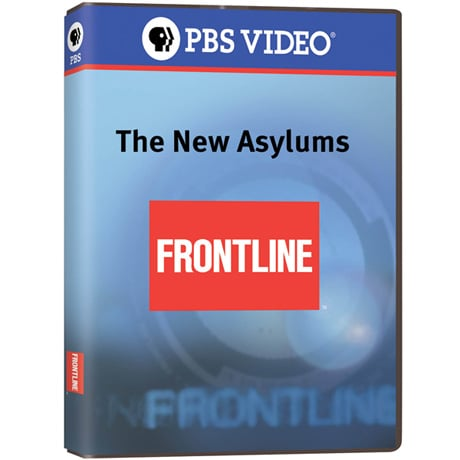 FRONTLINE: The New Asylums DVD
