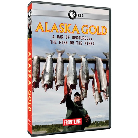 FRONTLINE: Alaska Gold: A War of Resources: The Fish or the Mine? DVD