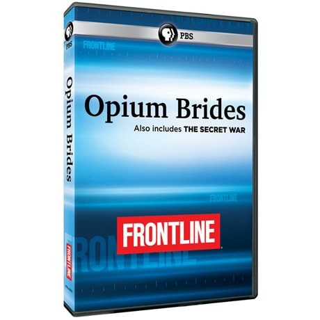 FRONTLINE: Opium Brides, and The Secret War (Newsmagazine #2) DVD