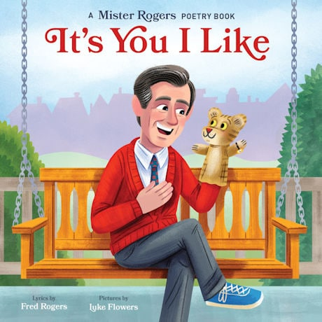 It's You I Like: A Mister Rogers Poetry Book
