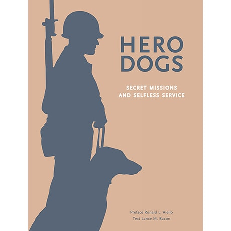 Hero Dogs: Secret Missions and Selfless Service (Hardcover)
