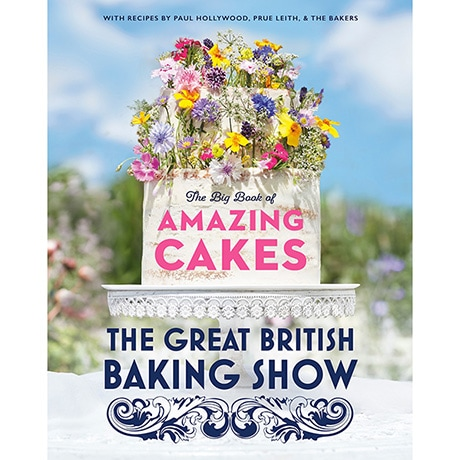 Great British Baking Show: Big Book of Amazing Cakes Hardcover Cookbook