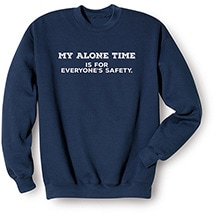 Alternate Image 2 for My Alone Time is for Everyone's Safety Shirts