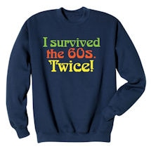 Alternate Image 1 for I Survived the 60s Twice Shirts
