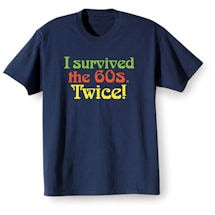 Alternate Image 3 for I Survived the 60s Twice Shirts