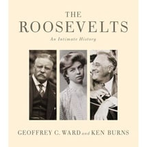 Ken Burns: The Roosevelts: An Intimate History (Hardcover)