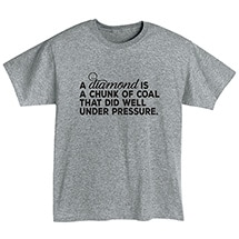 Alternate Image 1 for Diamond is Coal Under Pressure Shirts