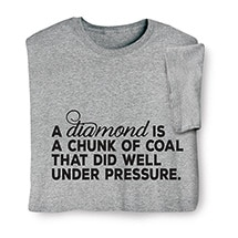 Product Image for Diamond is Coal Under Pressure Shirts